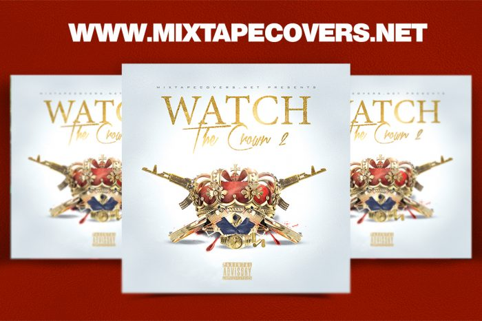 Watch the Crown 2 mixtape psd album cover template