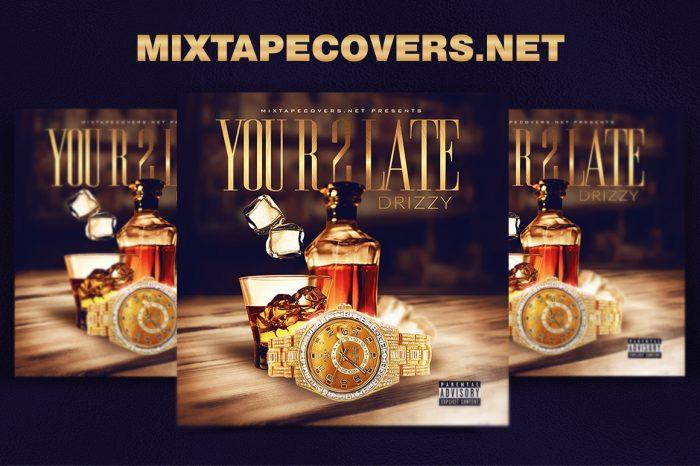 You R 2 Late Mixtape Cover mixtape psd album cover template